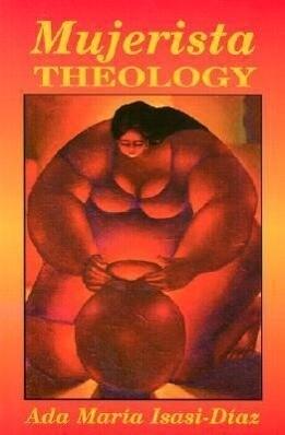 Mujerista Theology: A Theology for the Twenty-First Century als Taschenbuch