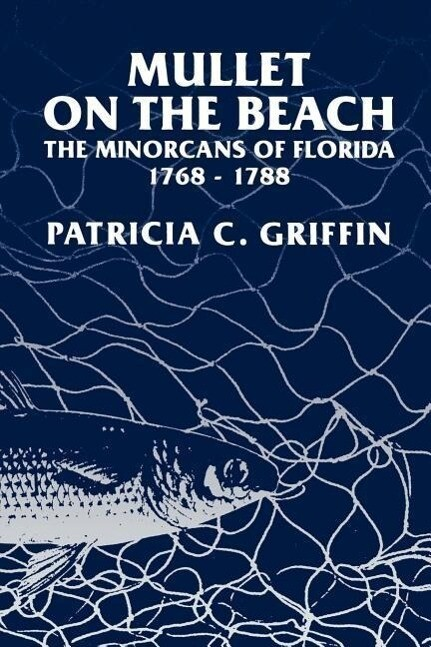 Mullet on the Beach: The Minorcans of Florida, 1768-1788 als Taschenbuch
