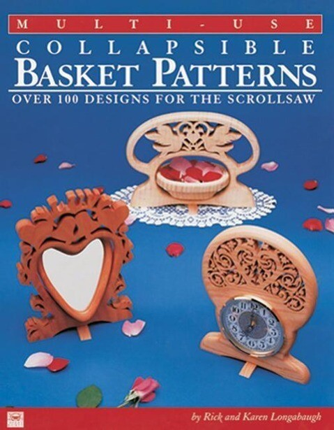 Multi-Use Collapsible Basket Patterns: Over 100 Designs for the Scroll Saw als Taschenbuch