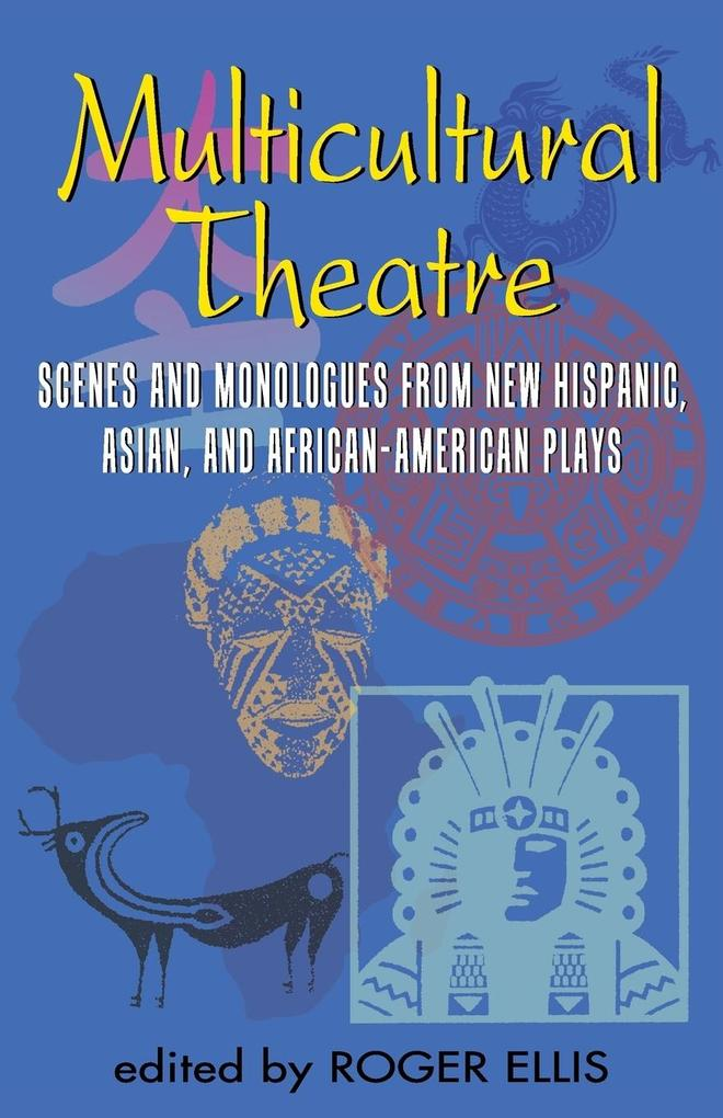 Multicultural Theatre: Scenes and Monologs from New Hispanic, Asian, and African-American Plays als Taschenbuch