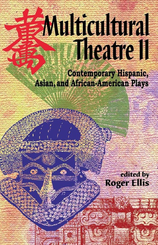 Multicultural Theatre II: Contemporary Hispanic, Asian, and African-American Plays als Taschenbuch