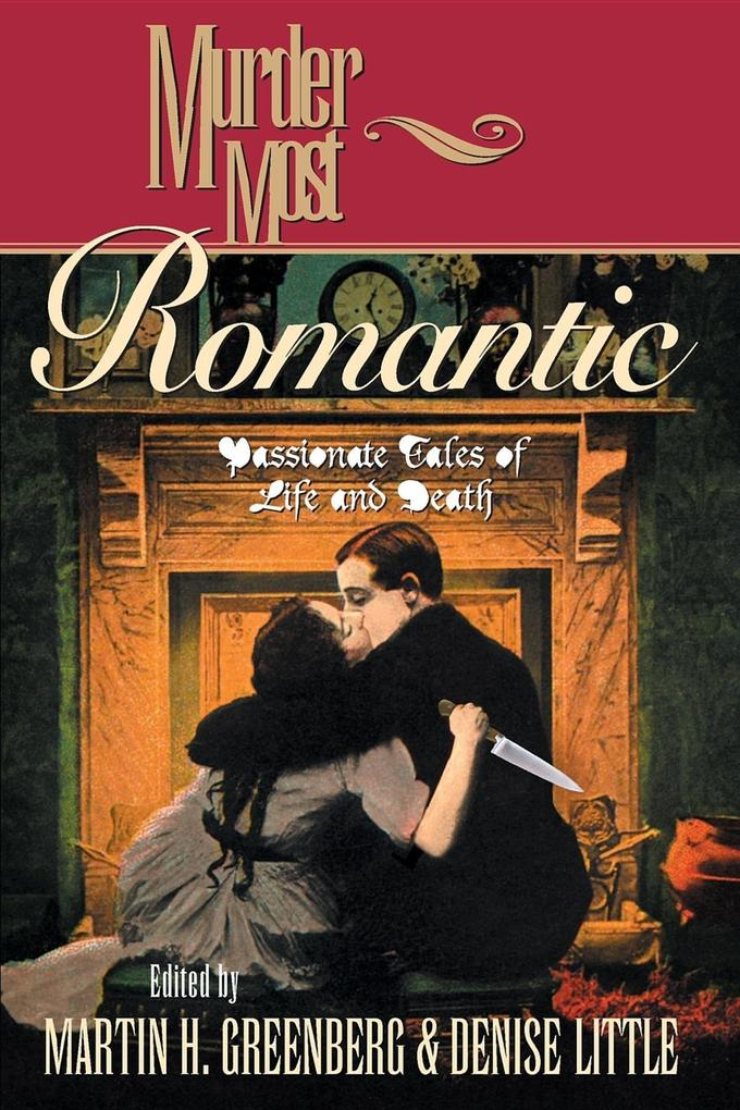 Murder Most Romantic: Passionate Tales of Life and Death als Taschenbuch