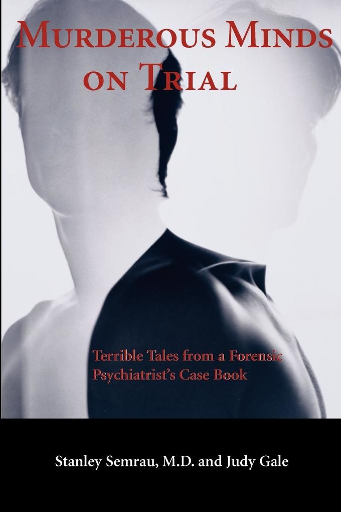Murderous Minds on Trial: Terrible Tales from a Forensic Psychiatrist's Casebook als Taschenbuch