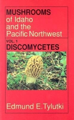 Mushrooms of Idaho and the Pacific Northwest: Vol. 1 Discomycetes als Taschenbuch