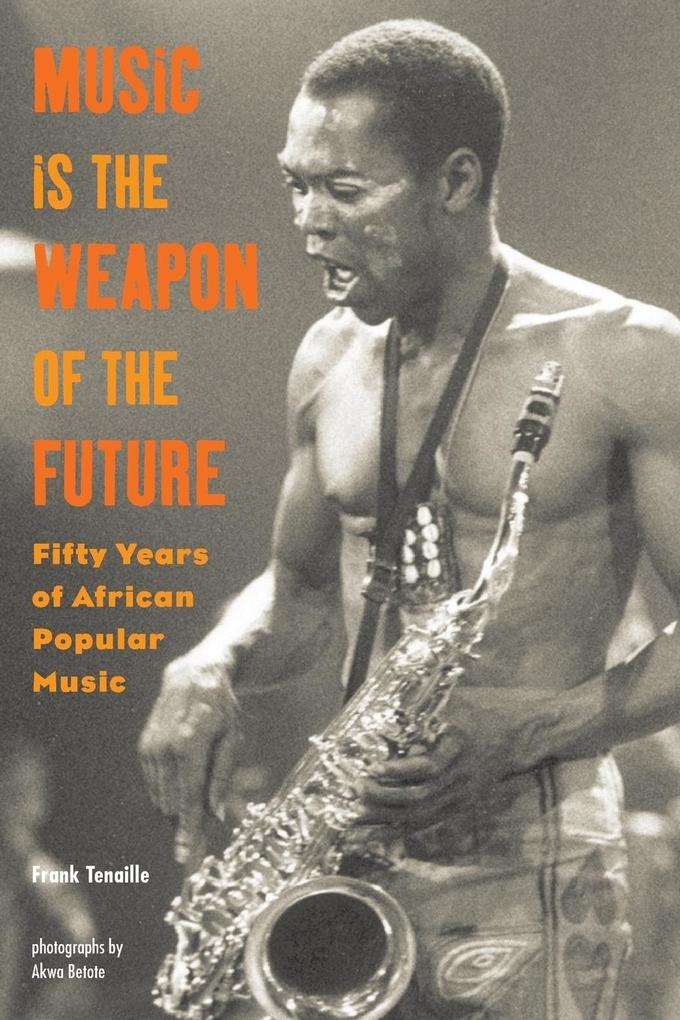 Music Is the Weapon of the Future: Fifty Years of African Popular Music als Taschenbuch