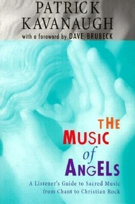 The Music of Angels: A Listener's Guide to Sacred Music from Chant to Christian Rock als Taschenbuch