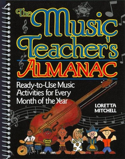 The Music Teacher's Almanac: Ready-To-Use Music Activities for Every Month of the Year als Taschenbuch
