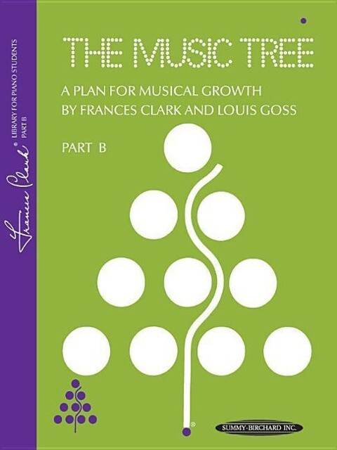 The Music Tree: Part B (1973 Edition) -- A Plan for Musical Growth at the Piano als Taschenbuch