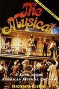 The Musical: A Look at the American Musical Theater als Taschenbuch