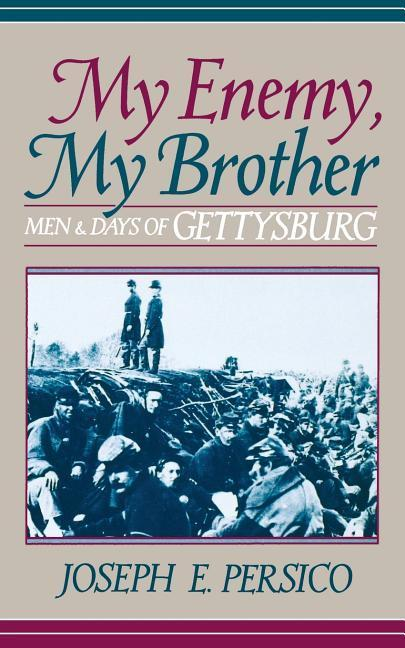 My Enemy, My Brother: Men and Days of Gettysburg als Taschenbuch