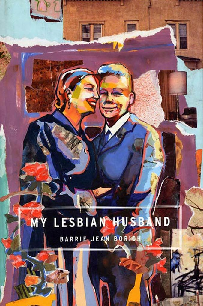 My Lesbian Husband: Landscapes of a Marriage als Buch