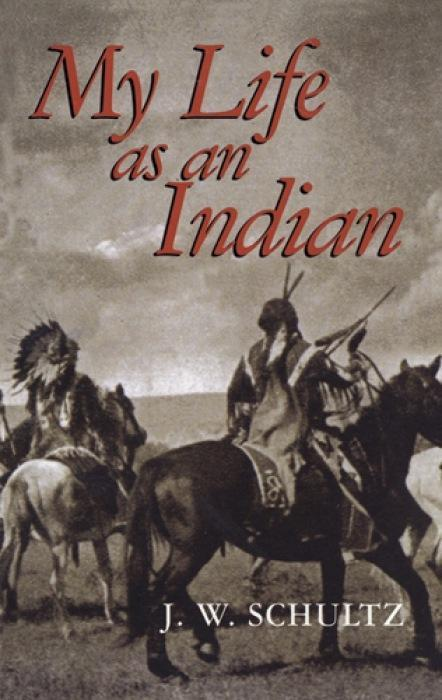My Life as an Indian als Taschenbuch