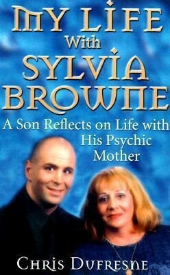 My Life with Sylvia Browne: A Son Reflects on Life with His Psychic Mother als Taschenbuch