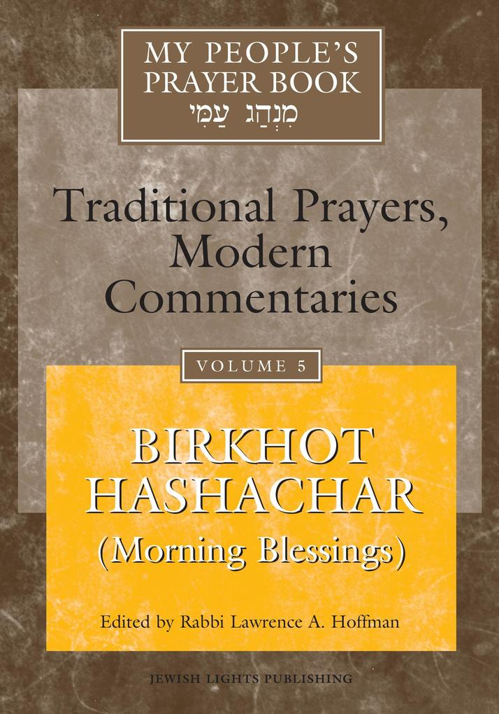My People's Prayer Book Vol 5: Birkhot Hashachar (Morning Blessings) als Buch