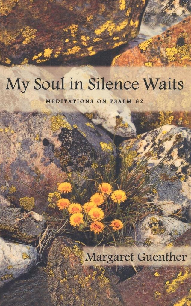 My Soul in Silence Waits: Meditations on Psalm 62 als Taschenbuch