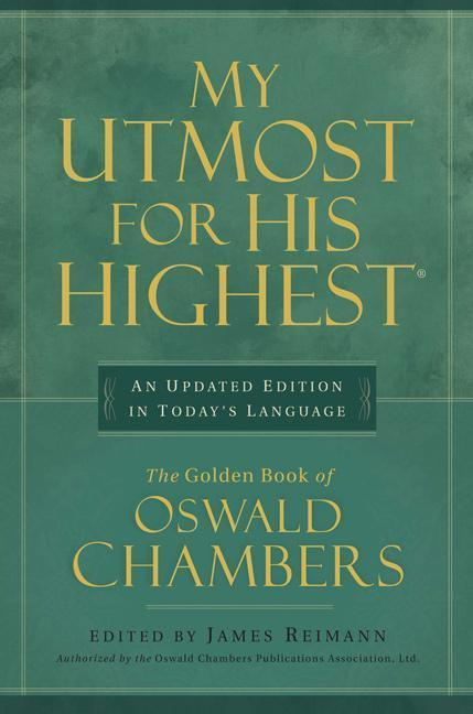 My Utmost for His Highest: An Updated Edition in Today's Language: The Golden Book of Oswald Chambers als Buch