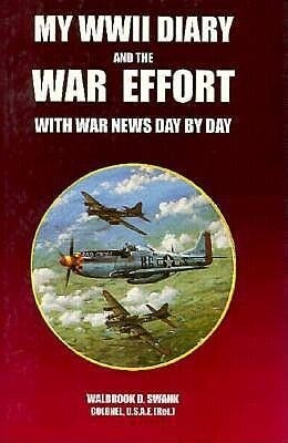 My WWII Diary and the War Effort als Buch