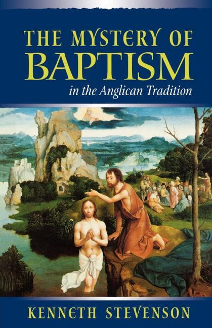 Mystery of Baptism in the Anglican Tradition als Taschenbuch