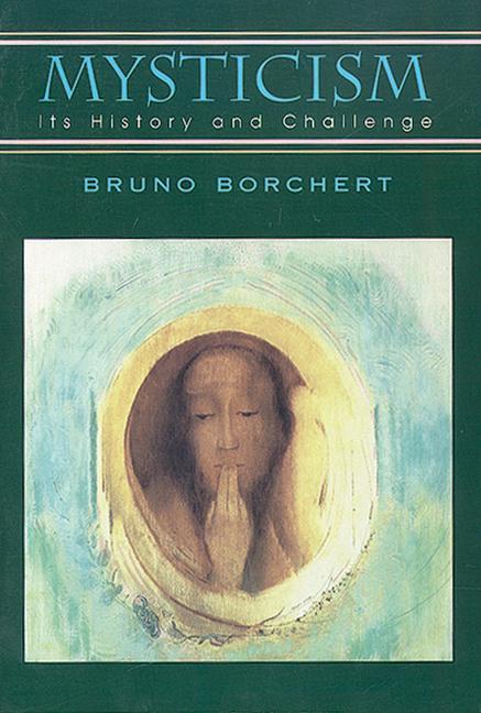 Mysticism: Its History and Challenge als Taschenbuch