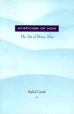 Mysticism of Now: The Art of Being Alive als Taschenbuch