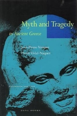 Myth and Tragedy in Ancient Greece als Buch