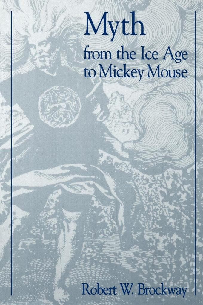 Myth from the Ice Age to Mickey Mouse als Taschenbuch