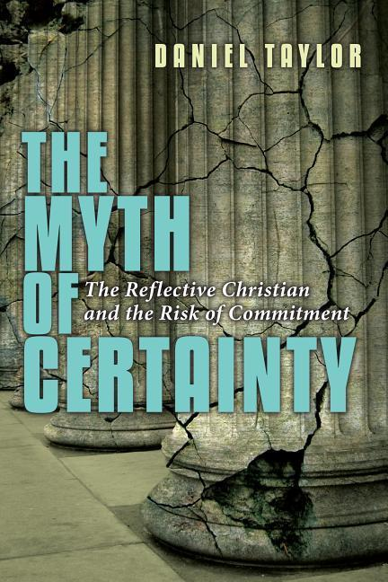 The Myth of Certainty: The Reflective Christian the Risk of Commitment als Taschenbuch
