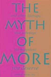 The Myth of More: And Other Lifetraps That Sabotage the Happiness You Deserve als Taschenbuch