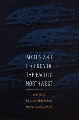 Myths and Legends of the Pacific Northwest, Especially of Washington and Oregon als Taschenbuch