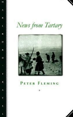 News from Tartary: A Journey from Peking to Kashmir als Taschenbuch
