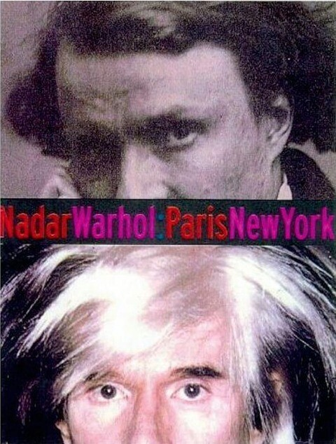 Nadar/Warhol: Paris/New York: Photography and Fame als Buch