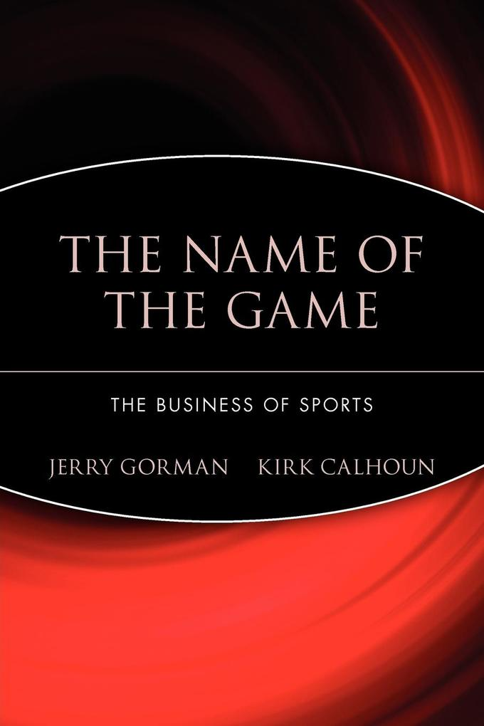 The Name of the Game: The Business of Sports als Taschenbuch