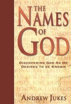 The Names of God: Discovering God as He Desires to Be Known als Taschenbuch
