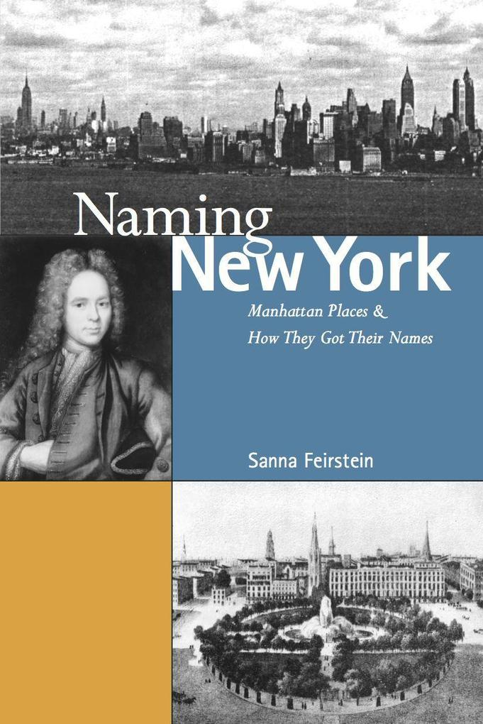 Naming New York: Manhattan Places and How They Got Their Names als Taschenbuch