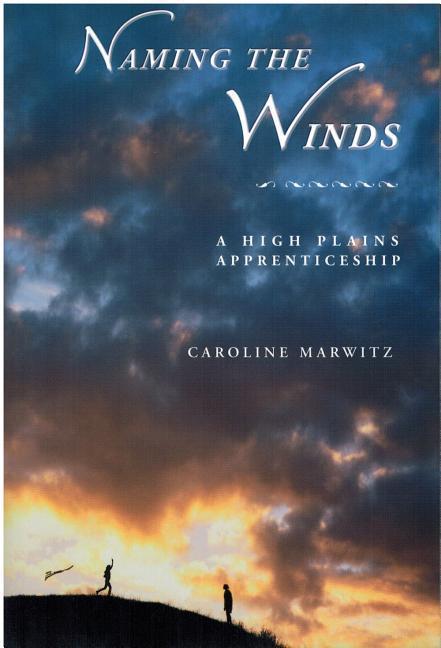 Naming the Winds: A High Plains Apprenticeship als Taschenbuch