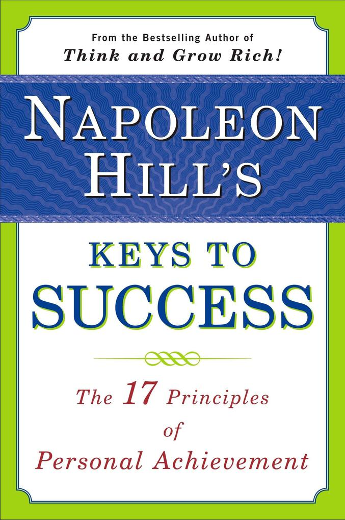 Napoleon Hill's Keys to Success: The 17 Principles of Personal Achievement als Taschenbuch