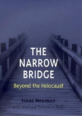 The Narrow Bridge: Beyond the Holocaust als Buch