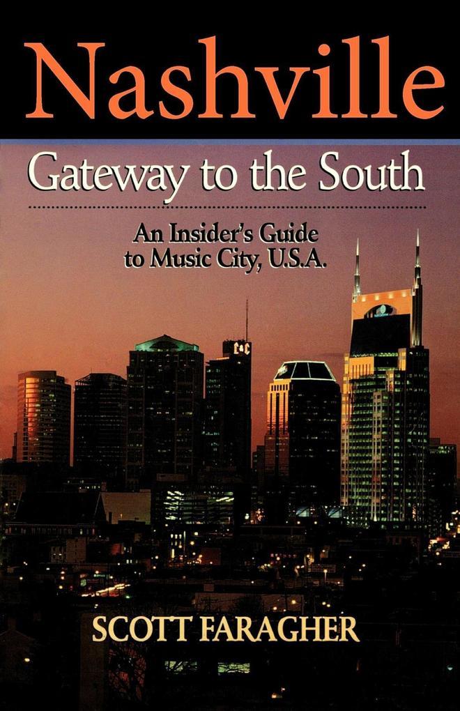 Nashville: Gateway to the South: An Insider's Guide to Music City, U.S.A. als Taschenbuch
