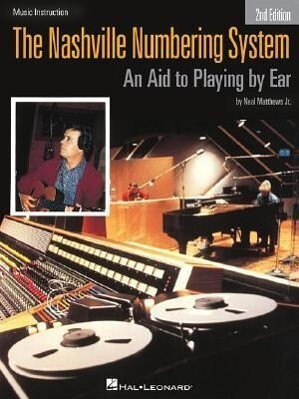 The Nashville Numbering System: An Aid to Playing by Ear als Taschenbuch