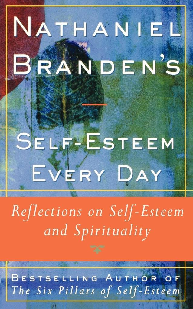 Nathaniel Brandens Self-Esteem Every Day: Reflections on Self-Esteem and Spirituality als Taschenbuch