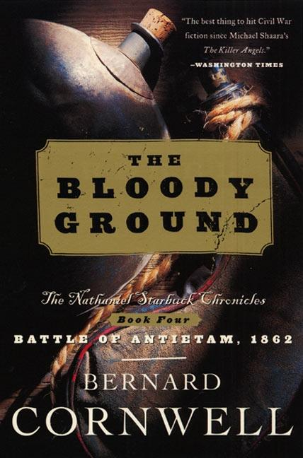 Bloody Ground: The Nathaniel Starbuck Chronicles: Book Four als Taschenbuch