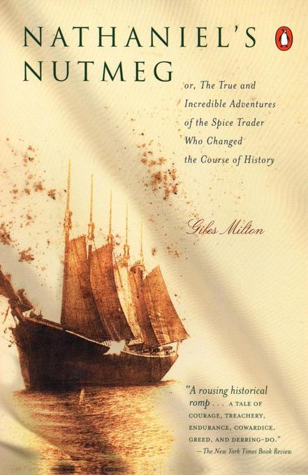 Nathaniel's Nutmeg: Or, the True and Incredible Adventure of the Spice Trader Who Changed the Course of History als Taschenbuch