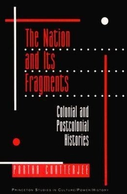 The Nation and Its Fragments: Colonial and Postcolonial Histories als Taschenbuch