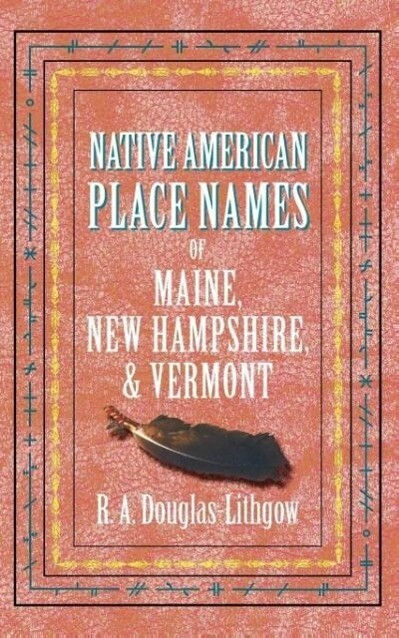 Native American Place Names of Maine, New Hampshire, & Vermont als Taschenbuch