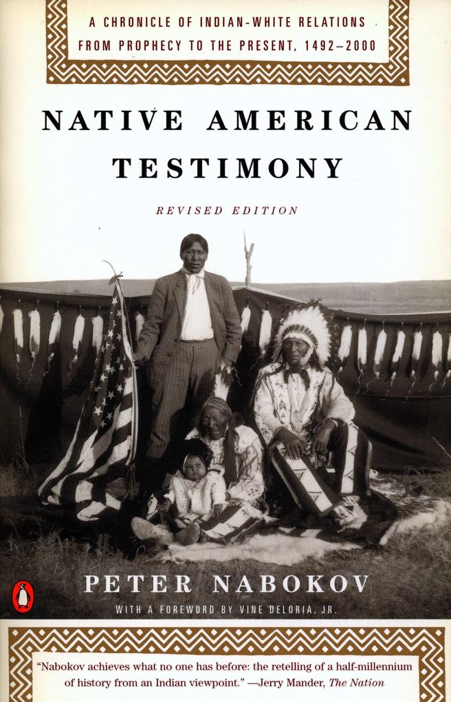 Native American Testimony: Chronicle Indian White Relations from Prophecy Present 19422000 (REV Edition) als Taschenbuch