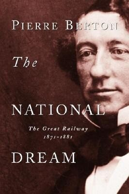 The National Dream: The Great Railway, 1871-1881 als Taschenbuch