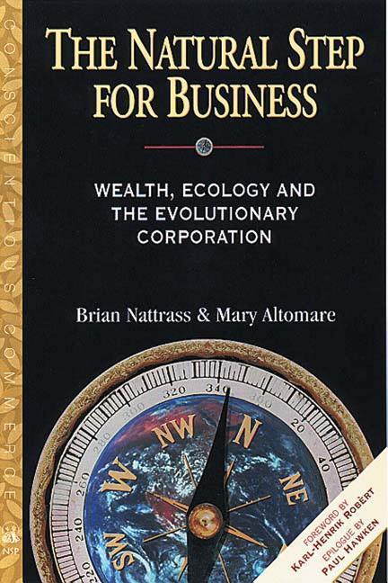 The Natural Step for Business: Wealth, Ecology & the Evolutionary Corporation als Taschenbuch