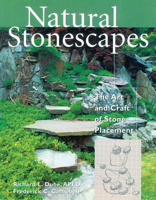 Natural Stonescapes: The Art and Craft of Stone Placement als Taschenbuch