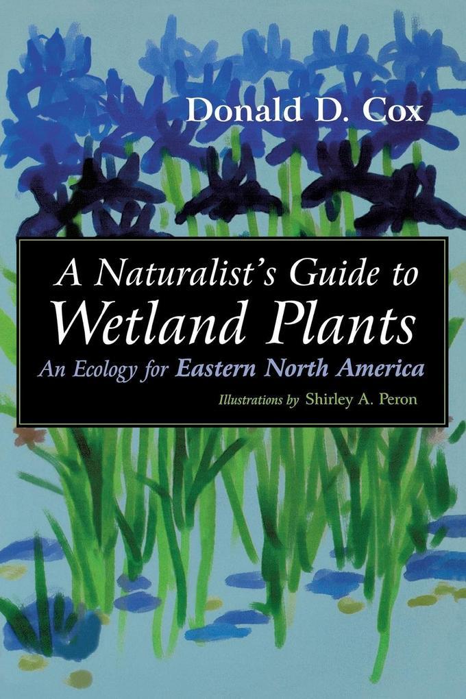 Naturalist's Guide to Wetland Plants als Taschenbuch