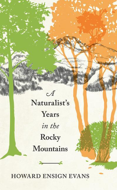 A Naturalist's Years in the Rocky Mountains als Taschenbuch